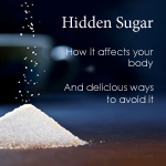 Hidden Sugar, How It Affects Your Body, and What to Do About It